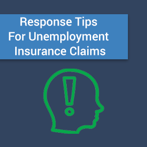 Response Tips for Unemployment Insurance Claims